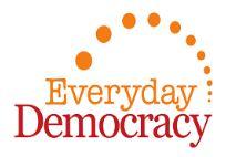 Everyday Democracy Everyday Democracy