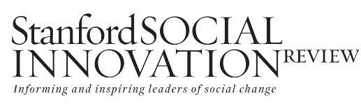 Stanford Social Innovation Review Stanford Social Innovation Review
